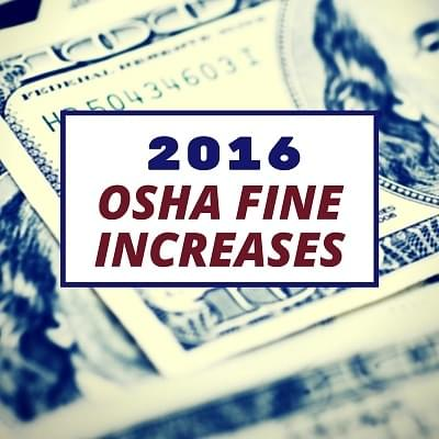 OSHA fines increase in 2016