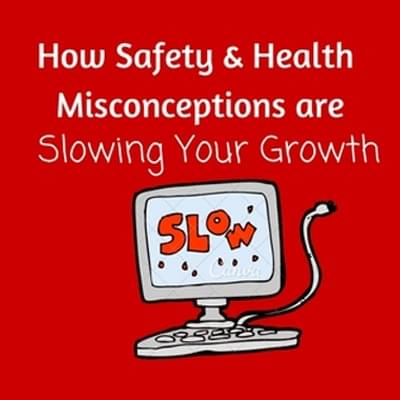Safety And Health Misconceptions
